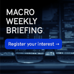 Macro Weekly Briefing | Register your interest